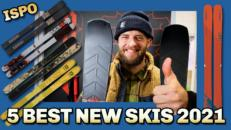 Top 5 new skis of winter 2021 – ISPO preview
